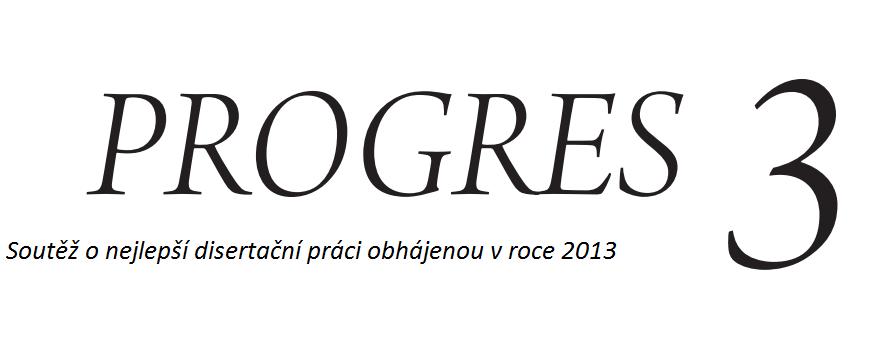 Soutěž o nejlepší disertační práci obhájenou v roce 2013
