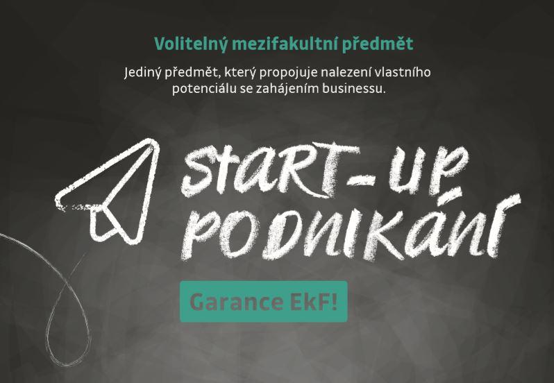 Start-up podnikání - jediný předmět, který propojuje nalezení vlastního potenciálu se zahájením vlastního businessu