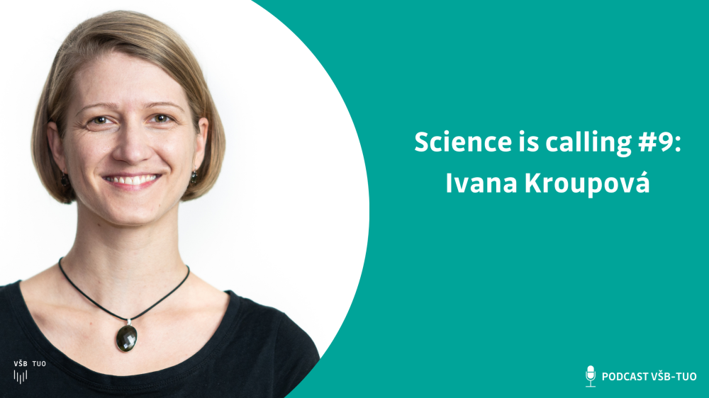 Science is calling #9: Ivana Kroupová