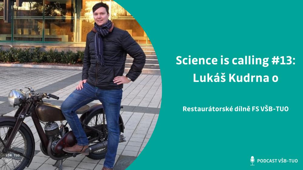 Science is calling #13: Lukáš Kudrna