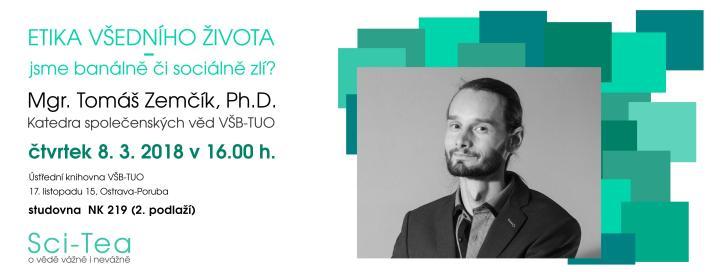 Mgr. Tomáš Zemčík, Ph.D.: Etika všedního dne. Jsme banálně či sociálně zlí?