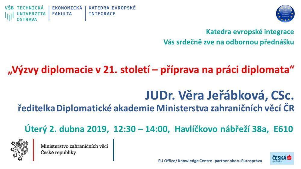 Rádi byste získali stáž nebo pracovní místo na Ministerstvu zahraničních věcí ČR? Pak je tu pro Vás přednáška paní JUDr. Věry Jeřábkové, CSc.!