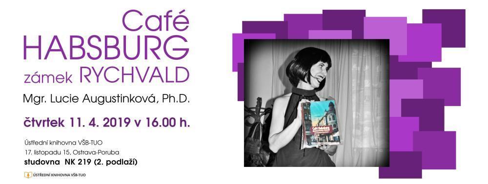 Sci-Tea 2019: Mgr. Lucie Augustinková, Ph.D.: Café Habsburg a zámek v Rychvaldu
