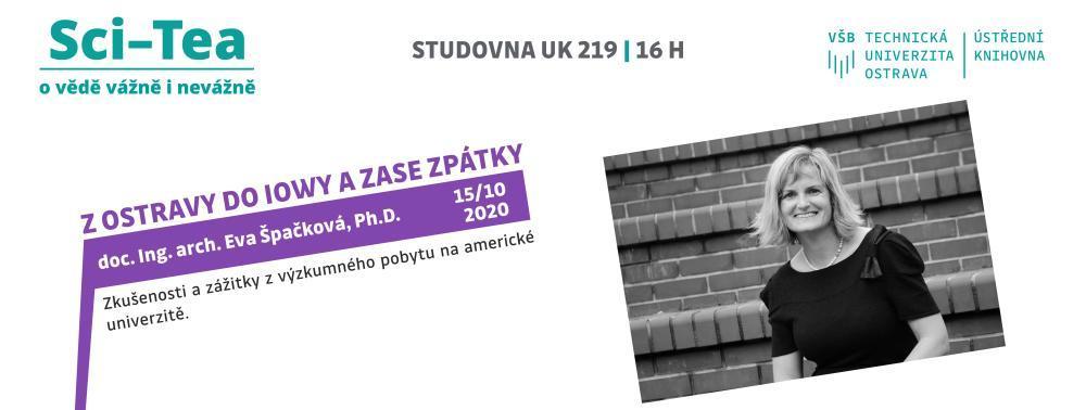 Sci-Tea 2020-2021: doc.Ing.arch.Eva Špačková, Ph.D.: Z Ostravy do Iowy a zase zpátky